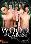 The Wood In The Cabin Part 1