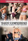 Taboo Confessions - Sharing Family with Friends