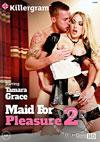 Maid For Pleasure 2