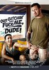 Quit Bitchin' And Fuck Me, Dude