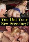 You Did Your New Secretary?