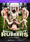 Brothers Without Rubbers